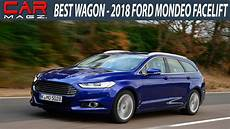 2018 ford mondeo wagon facelift specs review