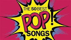 bilder pop the 50 best pop songs