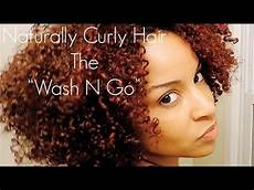 how to achieve a flawless wash n go style curly hair youtube