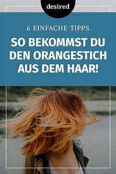 gelbstich haare entfernen hausmittel orangestich entfernen 6 einfache tipps die wirklich