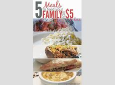 5 Meals to Feed Your Family for $5 Or Less   Let's cook or