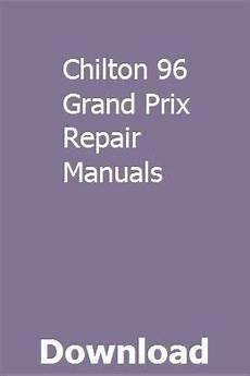 chilton car manuals free download 2006 dodge grand caravan windshield wipe control chilton 96 grand prix repair manuals repair manuals chilton repair manual ford tractors for sale