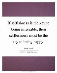 the key to being a if selfishness is the key to being miserable then