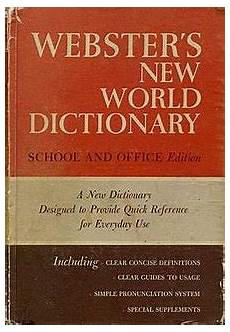 dictionary to webster s new world dictionary