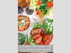 Dinner Party Menu Ideas   12 Dinner Party Menus for Every