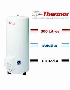 chauffe eau steatite 300l chauffe eau st 233 atite 300 litres sur socle thermor