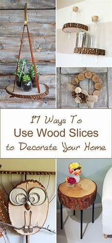 17 ways to use slices to decorate your home home awesome and slices