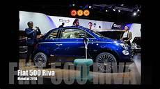 nouvelle fiat 500 riva 2016 mondial de l automobile 2016