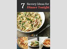 7 Savory Ideas for Dinner Tonight   Sarah's Cucina Bella