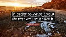 ernest hemingway quote in order to write about