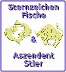 Sternzeichen Fische Aszendent Stier