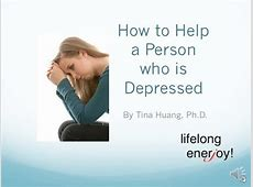 being around a depressed person