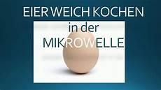 Eier In Der Mikrowelle Kochen - wie kocht mann eier in der mikrowelle weich und hart