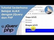 Tutorial Sederhana Belajar Ajax Dengan Jquery Dan Php