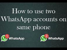 how to install use 2 whatsapp in one android mobile phone dual whatsapp parallel space