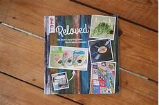 Lybstes Im Neuen Topp Buch Reloved Upcycling Ideen F 252 R