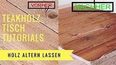 Holz Altern Lassen Mit Instant Grey Teakholz Tisch