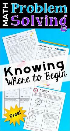 math problem solving knowing where to begin math problem solving teaching math math word