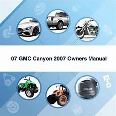 download car manuals 2009 gmc canyon navigation system 07 gmc canyon 2007 owners manual download manuals t