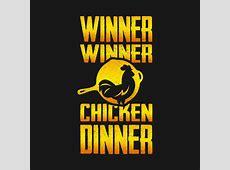 Winner Winner Chicken DINNER!!   Pubg   T Shirt   TeePublic