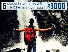 places you can visit in india in november in as low as rs 3000 hello travel buzz