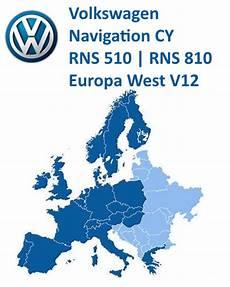 volkswagen navigation cy rns 510 rns 810 v12 west east