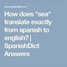 spanishdict worksheets 18251 how does quot sea quot translate exactly from to spanishdict answers