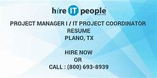 project manager i it project coordinator resume plano tx hire it we get it done