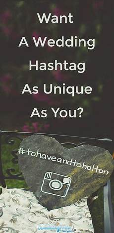a better way to experience your wedding wedding hashtag generator create a wedding hashtag