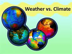 5 present weather and climate weather vs climate sea earth atmosphere