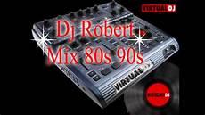 Dj Robert - dj robert mix 80s 90s