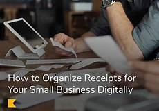 how to organize receipts for your small business digitally kashoo
