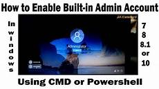 how to activate administrator account in windows 7 8 8 1 or 10 using cmd powershell youtube