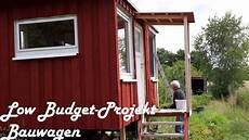 Mini Häuser Bauen - bauwagen selber bauen low budget