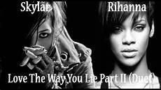 skylar grey rihanna love the way you lie part ii duet youtube