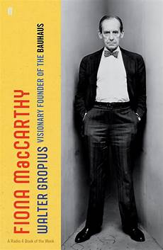 the life of walter gropius visionary founder of the
