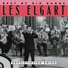 swing best of the big bands sophisticated swing best of the big bands vol 2 les