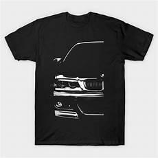 t shirt bmw bmw e46 bmw e46 t shirt teepublic