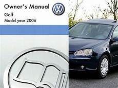 how to download repair manuals 2006 volkswagen golf electronic throttle control 2006 volkswagen golf owners manual in pdf