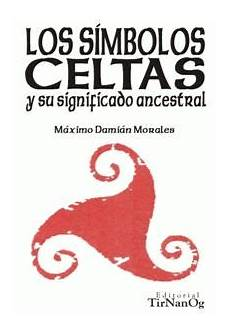 simbolos naturales y su significado religi 243 n celta y mundo celta petalofucsia