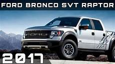2017 Ford Bronco Svt Raptor Review