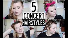 5 concert hairstyles youtube
