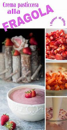 crema pasticcera alla fragola crema pasticcera alla fragola facilissima ricetta ricette fragole e pasticceria