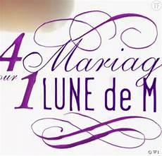 replay 4 mariages pour une lune de miel 4 mariages pour une lune de miel tf1