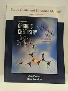 Organic Chemistry By Jim Parise And Marc Loudon  Trade