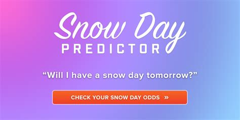Snow Day Calculator by Calculate Your Chance Of A Snow Day Snow Day Predictor