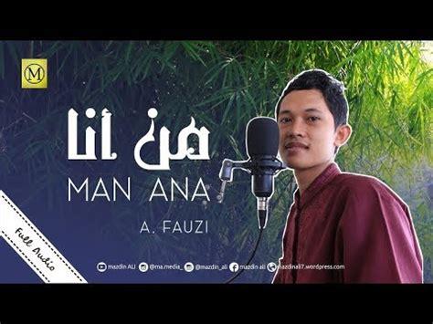 "Music sholawat man ana 100% free! Lirik Lagu ""Man Ana"" beserta Arti | Mazdin ALI"
