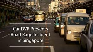 Car DVR Prevents Road Rage Incident in Singapore - Singtech