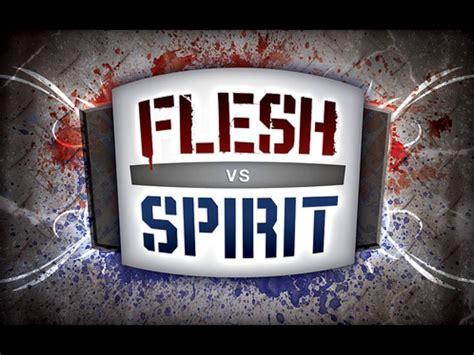 flesh  spirit  battle continues  theology