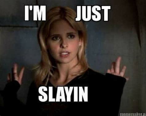 Buffy Memes - slay anything 15 hilarious buffy the vire slayer memes ultimate comicon